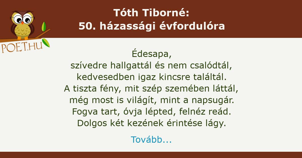 50 házassági évfordulóra versek idézetek Tóth Tiborné: 50. házassági évfordulóra
