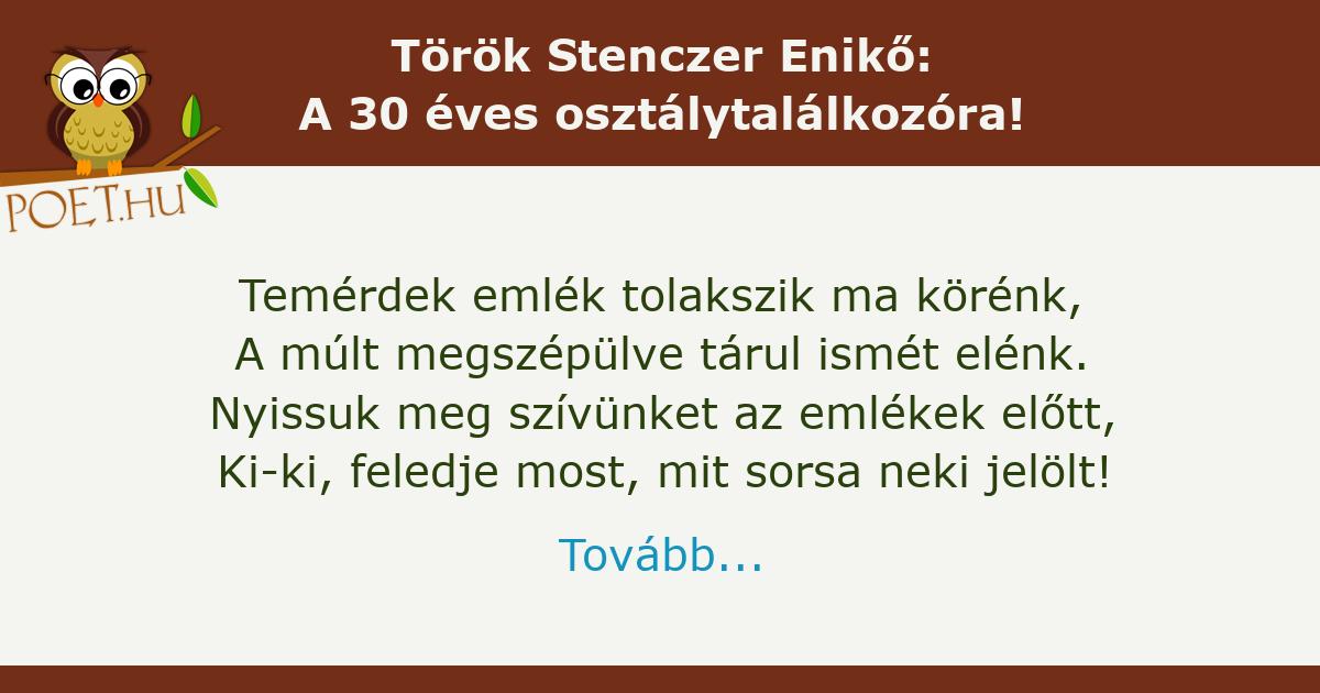 30 éves osztálytalálkozó idézetek Török Stenczer Enikő: A 30 éves osztálytalálkozóra!